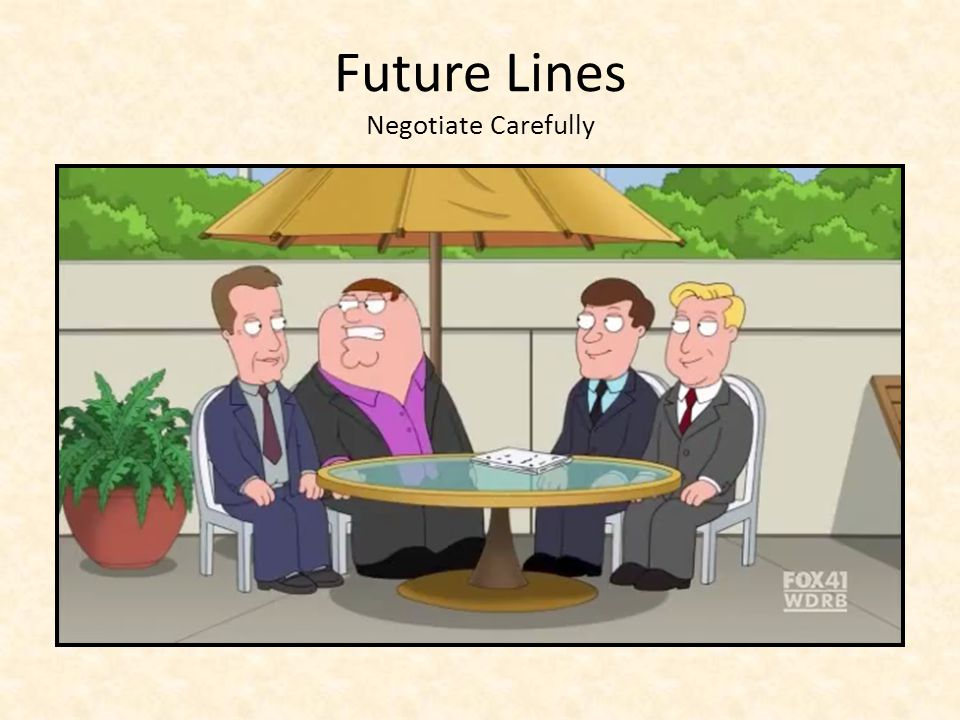 Future Lines Negotiate Carefully