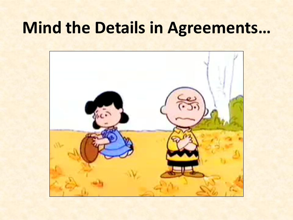 Mind the Details in Agreements…