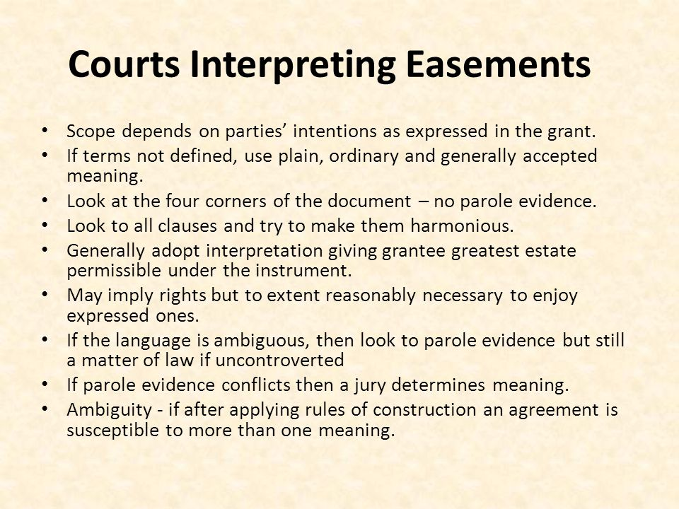 Courts Interpreting Easements Scope depends on parties' intentions as expressed in the grant.