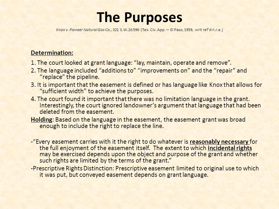 Determination: 1. The court looked at grant language: lay, maintain, operate and remove .