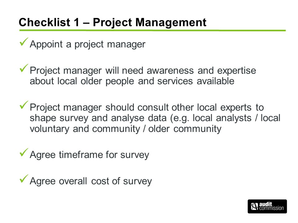 Checklist 1 – Project Management Appoint a project manager Project manager will need awareness and expertise about local older people and services ava