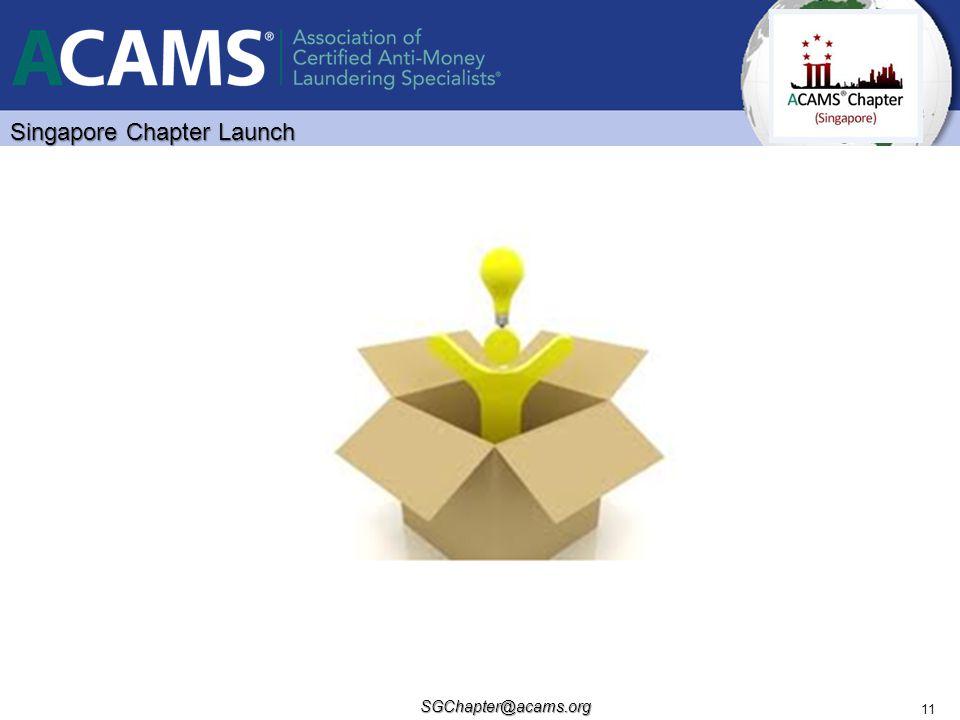 Singapore Chapter Launch SGChapter@acams.org 11