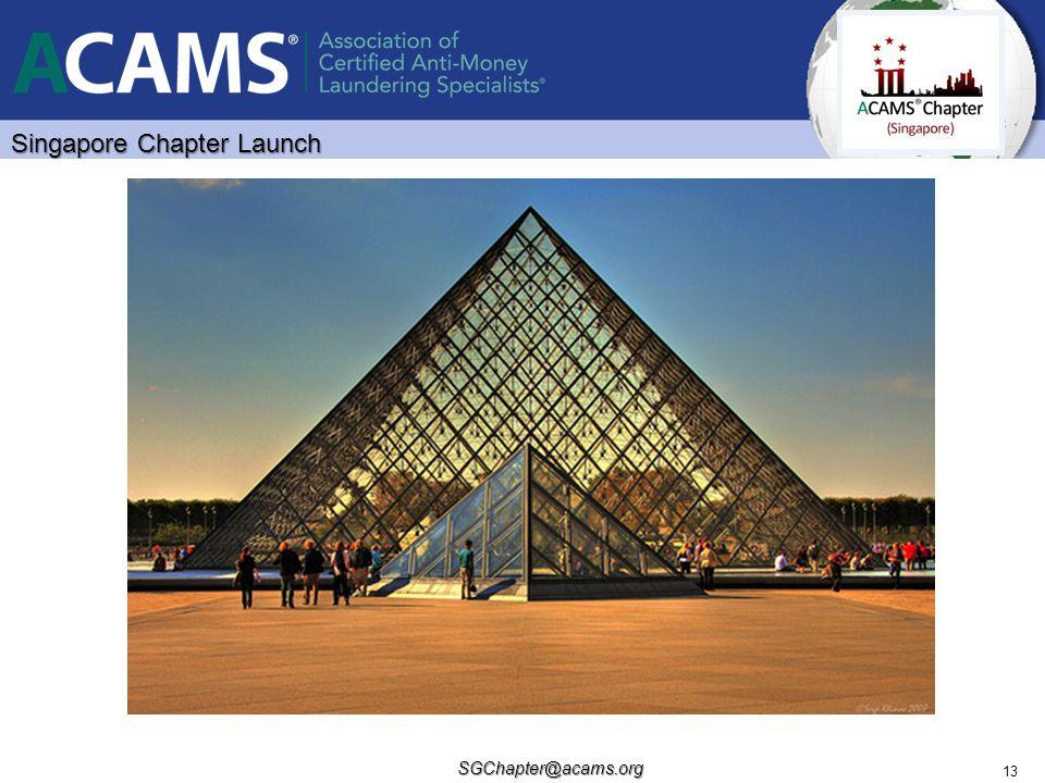 Singapore Chapter Launch SGChapter@acams.org 13