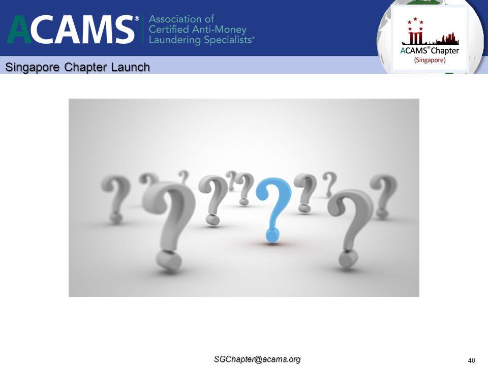 Singapore Chapter Launch SGChapter@acams.org 40