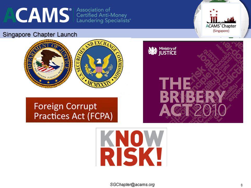 Singapore Chapter Launch SGChapter@acams.org 8