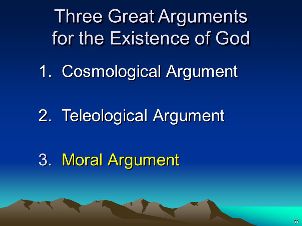 57 Three Great Arguments for the Existence of God 1.