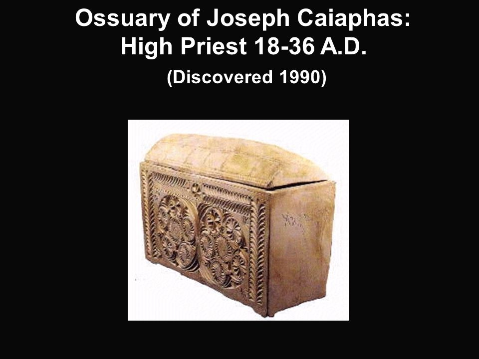 Ossuary of Joseph Caiaphas: High Priest 18-36 A.D. (Discovered 1990)