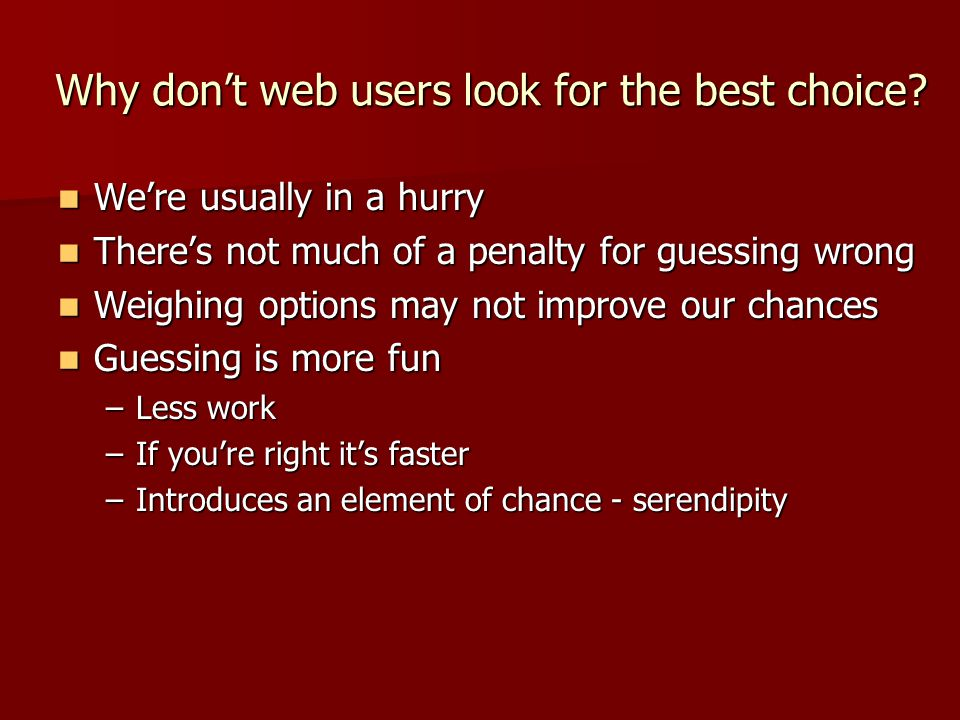 Why don't web users look for the best choice.