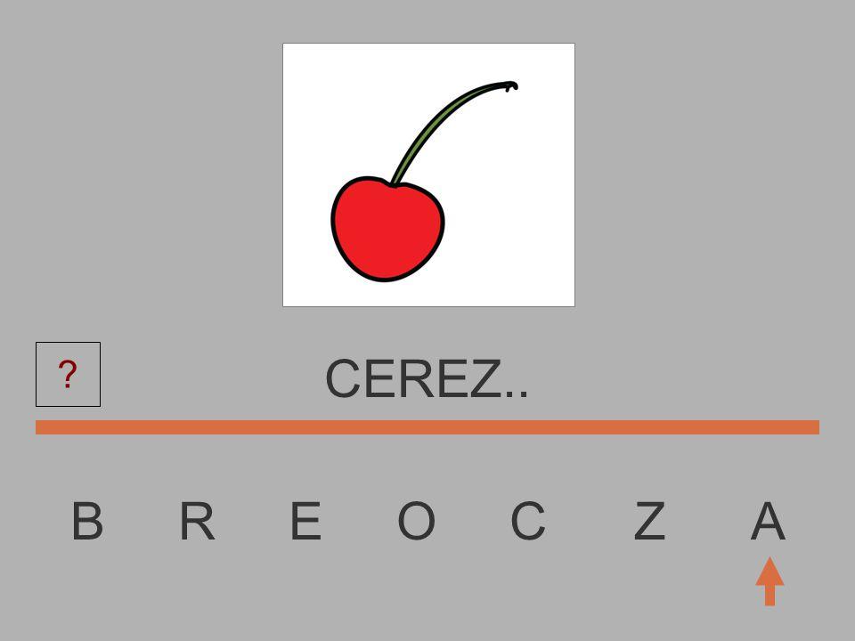 B R E O C Z A CERE....