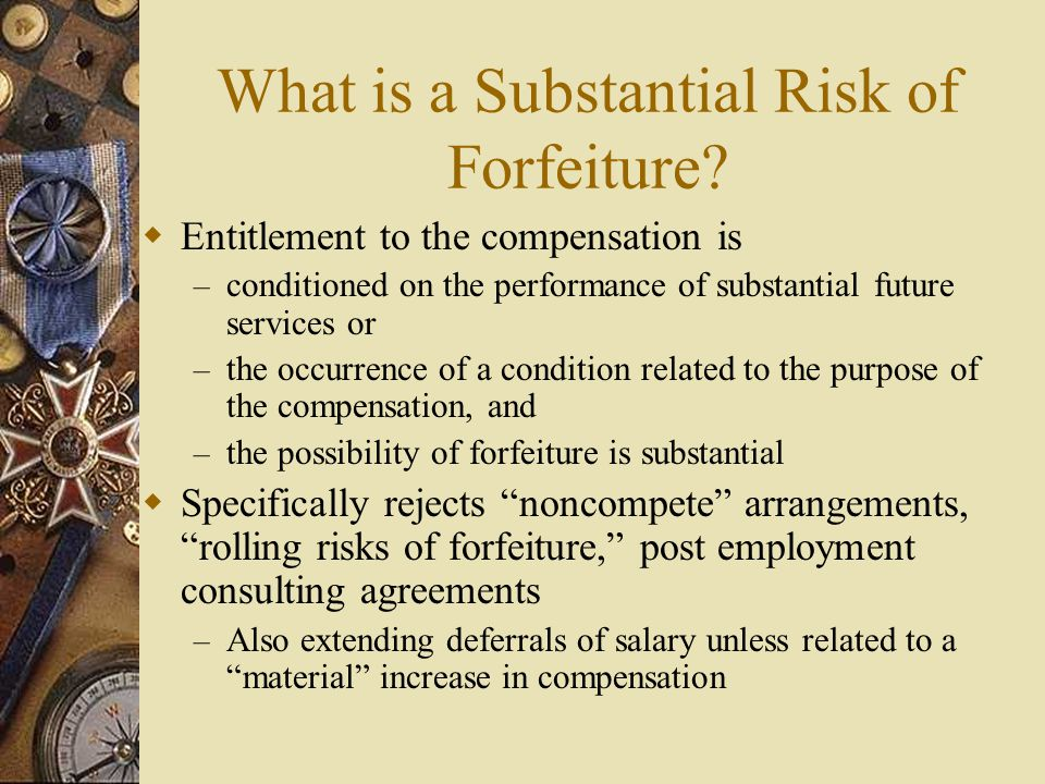 What is a Substantial Risk of Forfeiture.