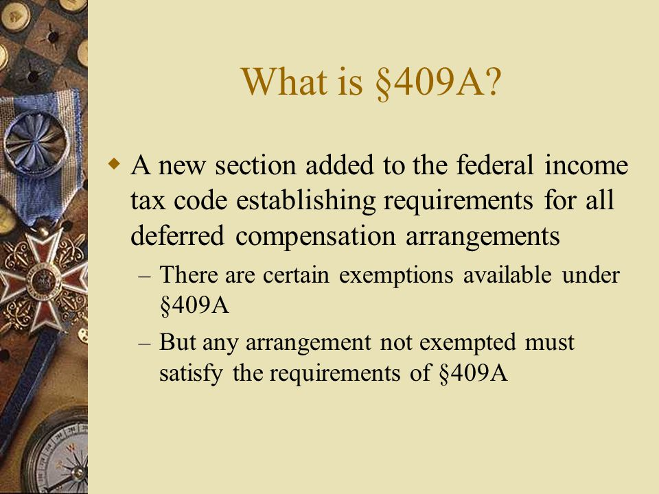 What is §409A.