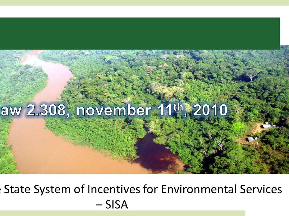 Creates the State System of Incentives for Environmental Services – SISA