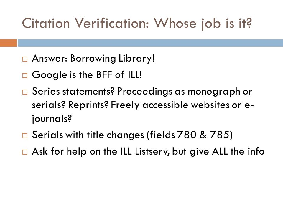 Citation Verification: Whose job is it.  Answer: Borrowing Library.