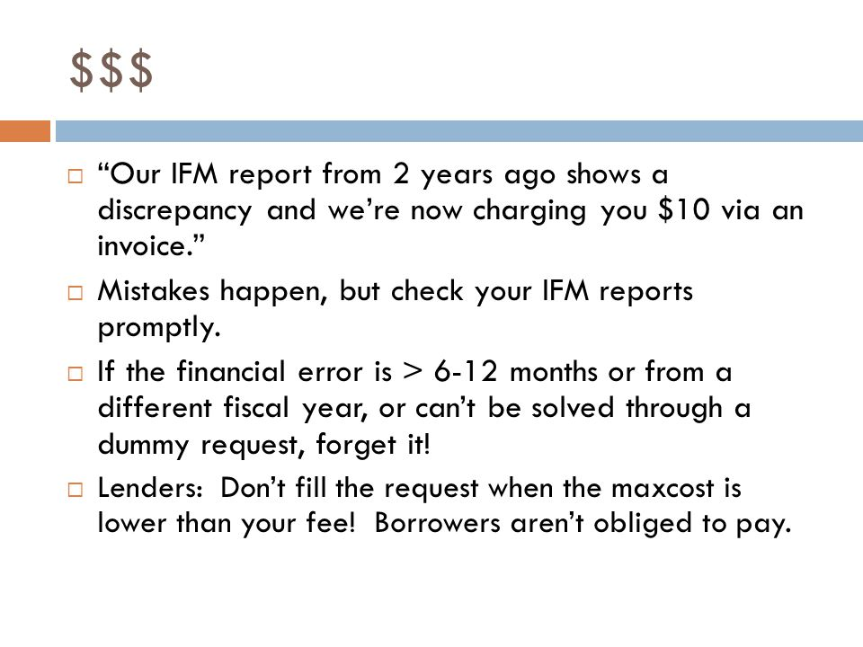 $$$  Our IFM report from 2 years ago shows a discrepancy and we're now charging you $10 via an invoice.  Mistakes happen, but check your IFM reports promptly.