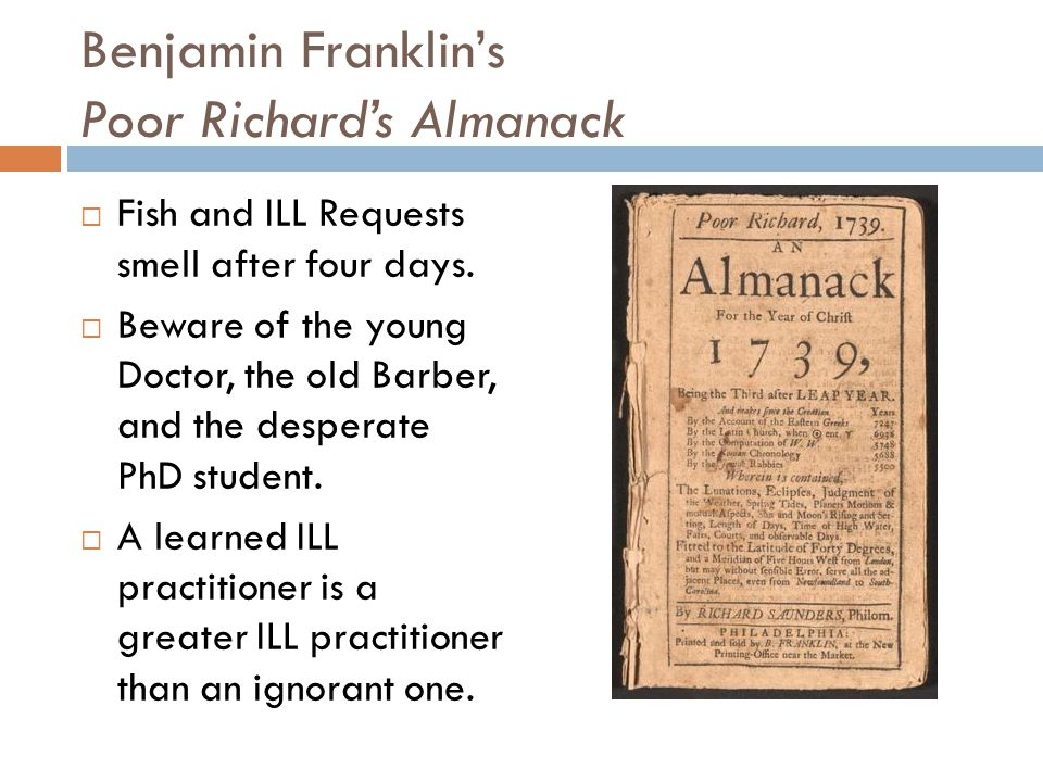 Benjamin Franklin's Poor Richard's Almanack  Fish and ILL Requests smell after four days.