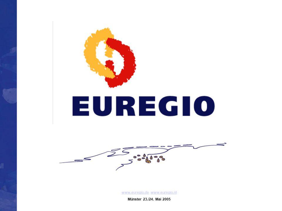 www.euregio.dewww.euregio.de www.euregio.nlwww.euregio.nl Münster 23./24. Mai 2005