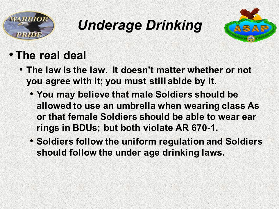 Underage Drinking The real deal The law is the law.