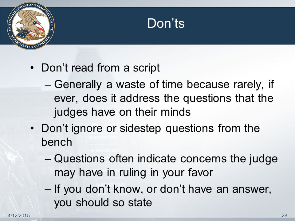 4/12/201528 Don'ts Don't read from a script –Generally a waste of time because rarely, if ever, does it address the questions that the judges have on