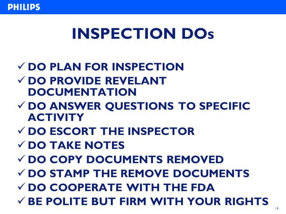 14 INSPECTION DOs DO PLAN FOR INSPECTION DO PROVIDE REVELANT DOCUMENTATION DO ANSWER QUESTIONS TO SPECIFIC ACTIVITY DO ESCORT THE INSPECTOR DO TAKE NO