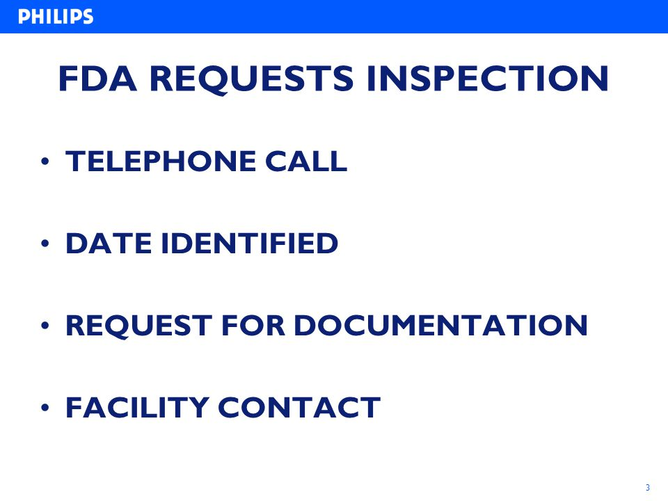 3 FDA REQUESTS INSPECTION TELEPHONE CALL DATE IDENTIFIED REQUEST FOR DOCUMENTATION FACILITY CONTACT