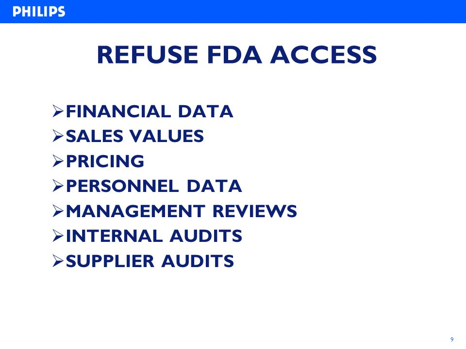 9 REFUSE FDA ACCESS  FINANCIAL DATA  SALES VALUES  PRICING  PERSONNEL DATA  MANAGEMENT REVIEWS  INTERNAL AUDITS  SUPPLIER AUDITS