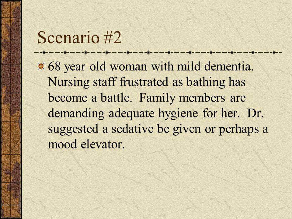 Scenario #2 68 year old woman with mild dementia.