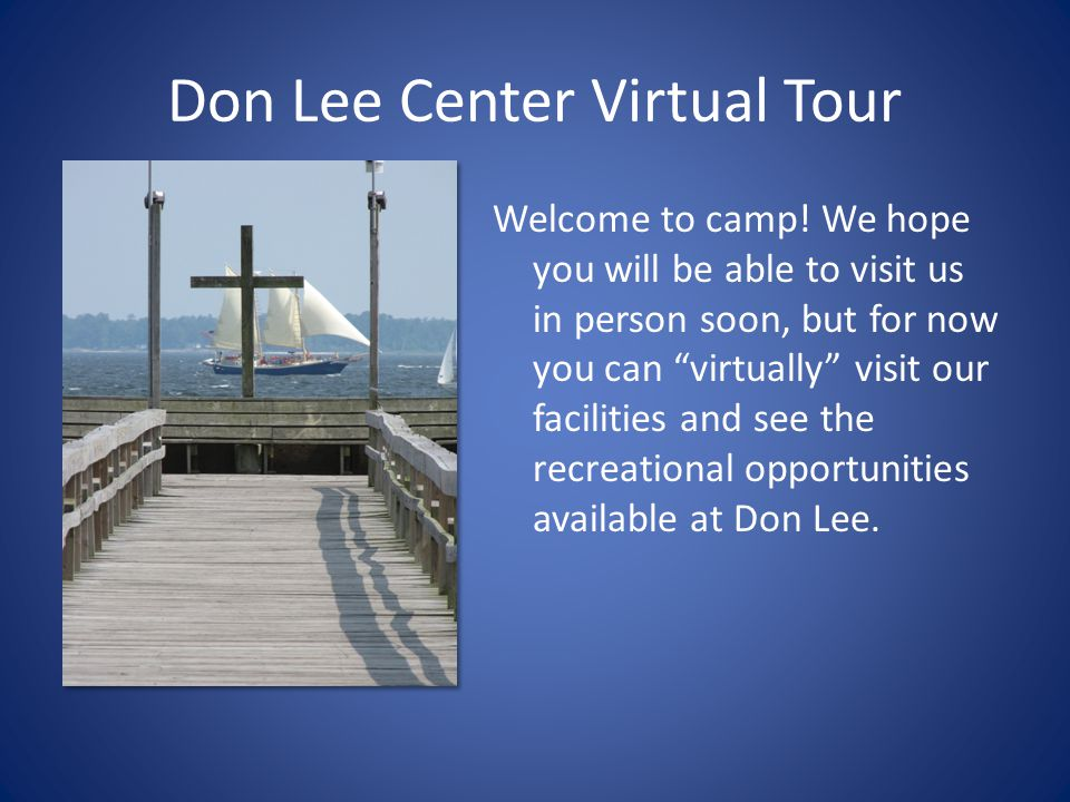 """Don Lee Center Virtual Tour Welcome to camp! We hope you will be able to visit us in person soon, but for now you can """"virtually"""" visit our facilities"""