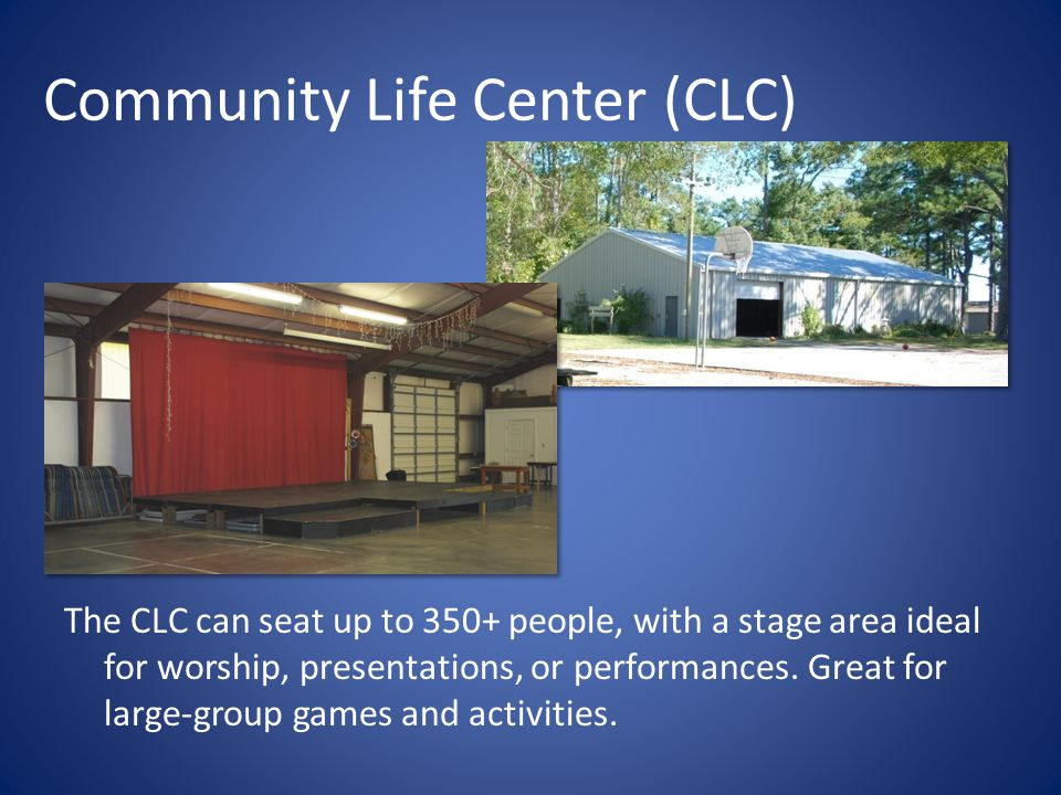 Community Life Center (CLC) The CLC can seat up to 350+ people, with a stage area ideal for worship, presentations, or performances.
