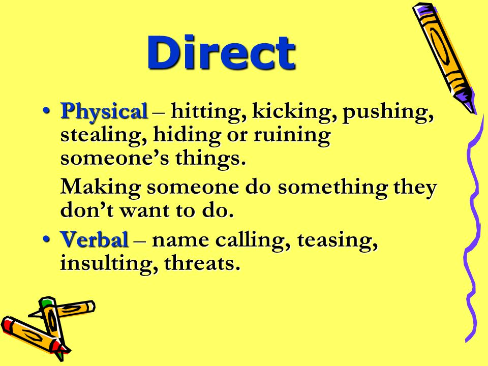Two Types of Bullying DirectDirect IndirectIndirect