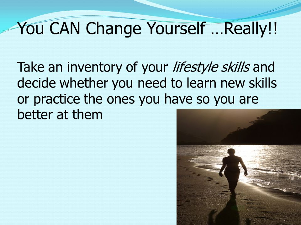 You CAN Change Yourself …Really!.