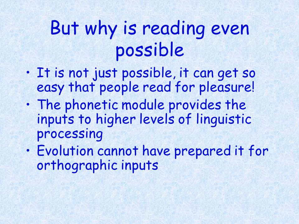 Is reading purely visual.
