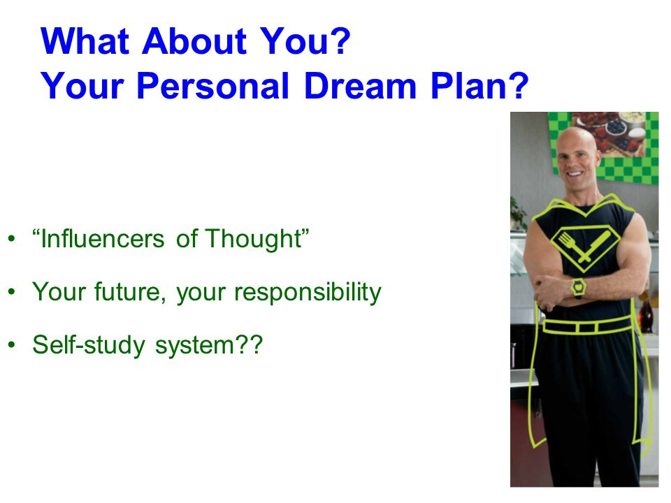 What About You. Your Personal Dream Plan.