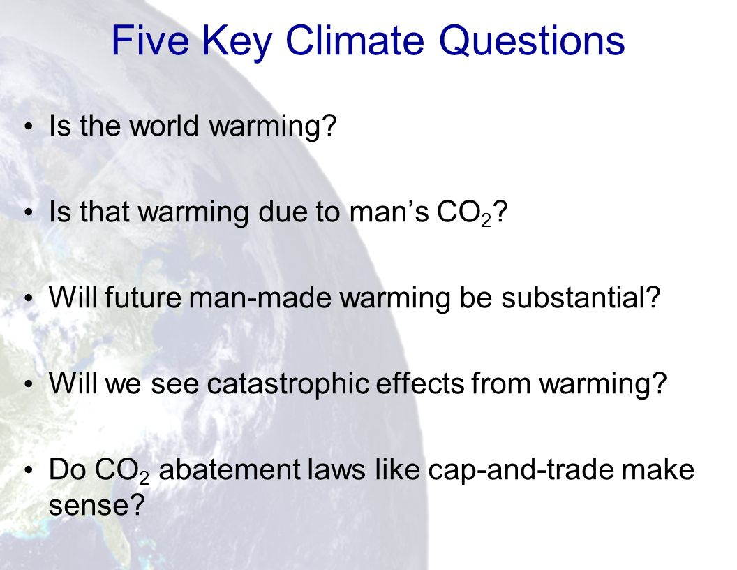 23 Five Key Climate Questions Is the world warming.