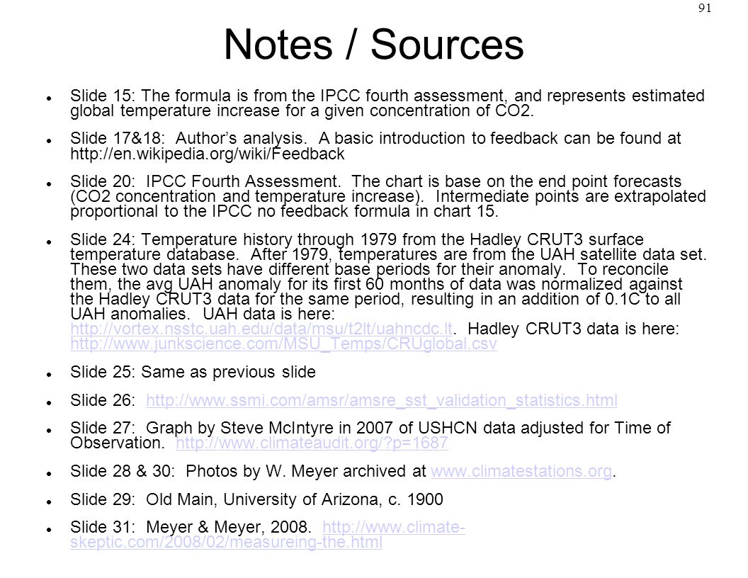 91 Notes / Sources Slide 15: The formula is from the IPCC fourth assessment, and represents estimated global temperature increase for a given concentration of CO2.