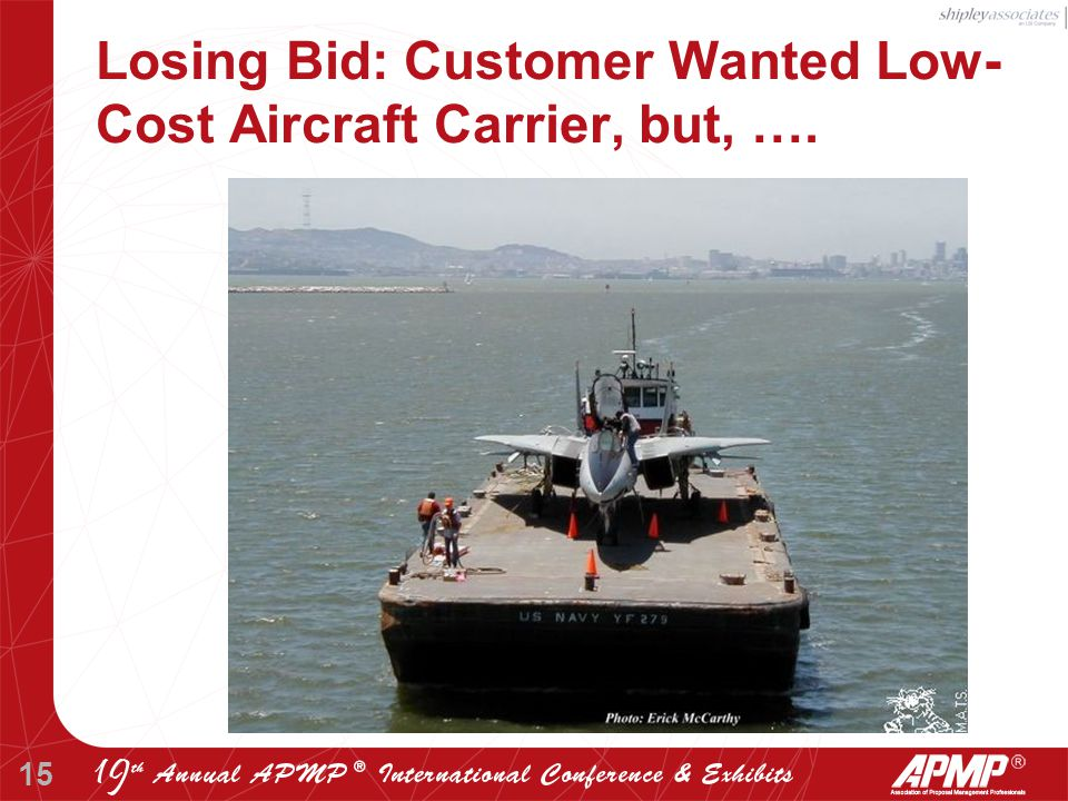 15 Losing Bid: Customer Wanted Low- Cost Aircraft Carrier, but, ….