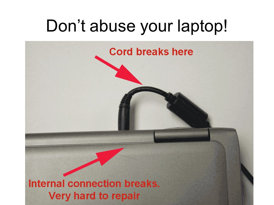 Don't abuse your laptop!