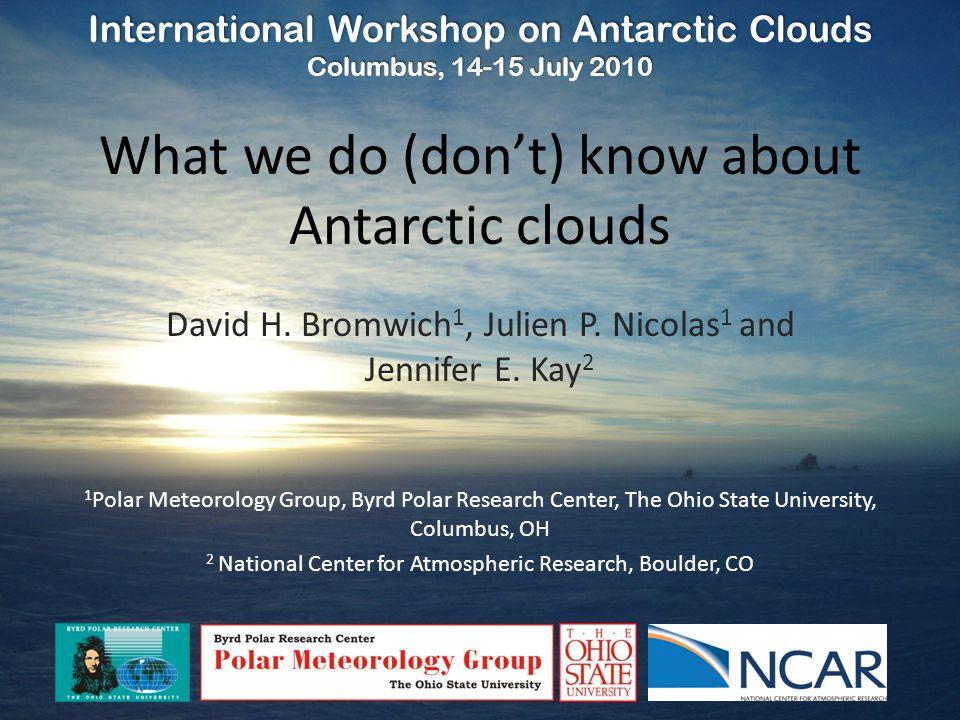 What we do (don't) know about Antarctic clouds David H.