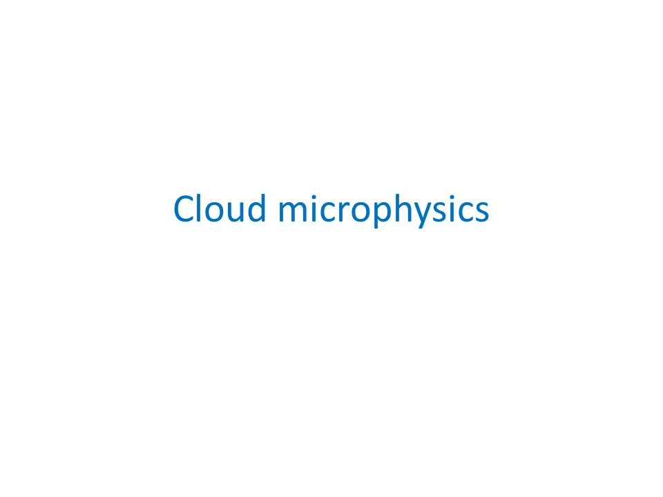 Cloud microphysics