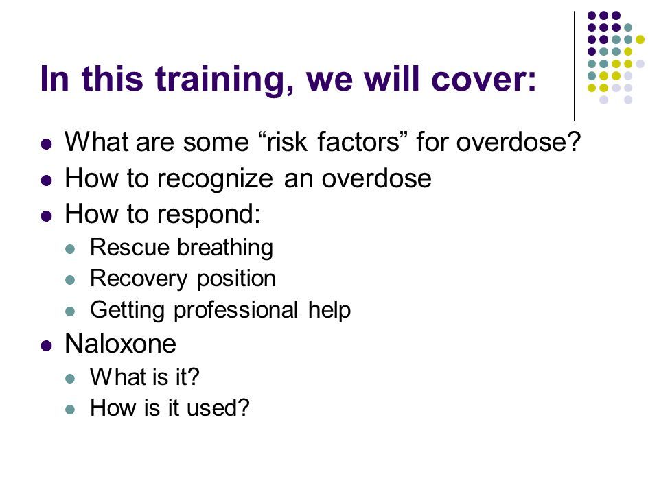 How to respond An opiate overdose represses a person's urge to breathe.