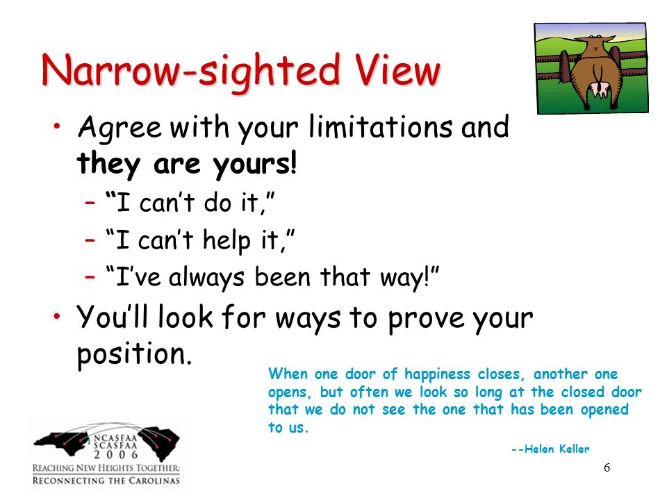 6 Narrow-sighted View Agree with your limitations and they are yours.