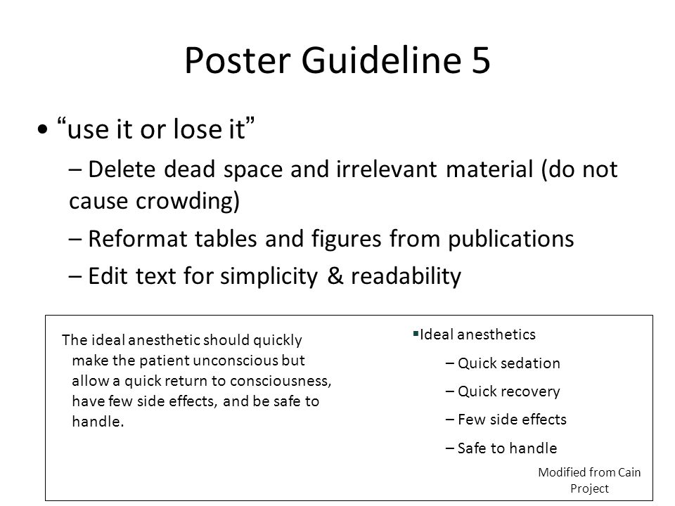 """Poster Guideline 5 """"use it or lose it"""" – Delete dead space and irrelevant material (do not cause crowding) – Reformat tables and figures from publicat"""