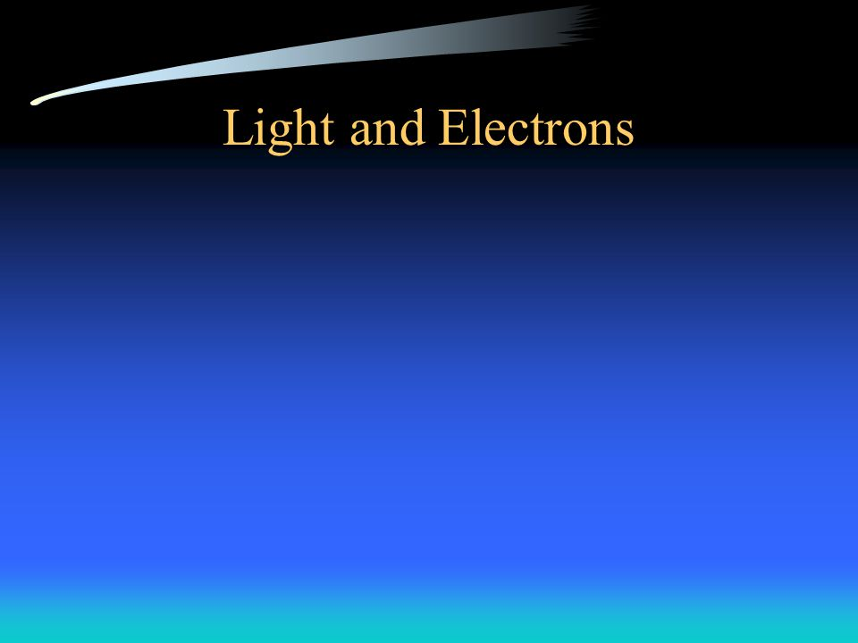 Light and Electrons