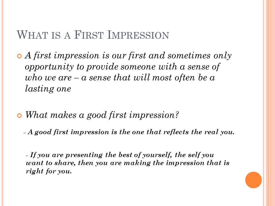 P URPOSE OF THIS SESSION To ensure that the first impression we are giving is the one that we want.