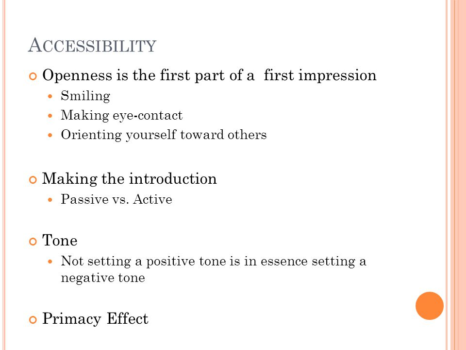 A CCESSIBILITY Recognize your Positive Accessibility Behaviours Recognize Common Miscommunications you may be exhibiting Any interesting revelations?