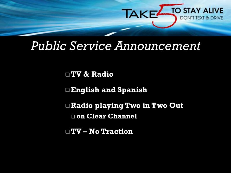  TV & Radio  English and Spanish  Radio playing Two in Two Out  on Clear Channel  TV – No Traction