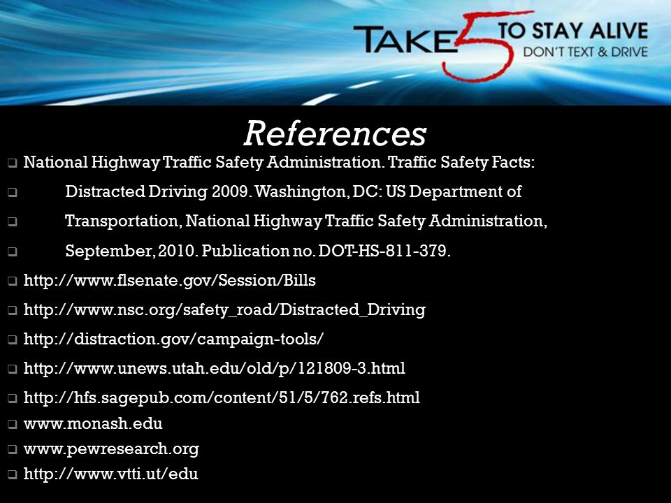  National Highway Traffic Safety Administration. Traffic Safety Facts:  Distracted Driving 2009. Washington, DC: US Department of  Transportation,