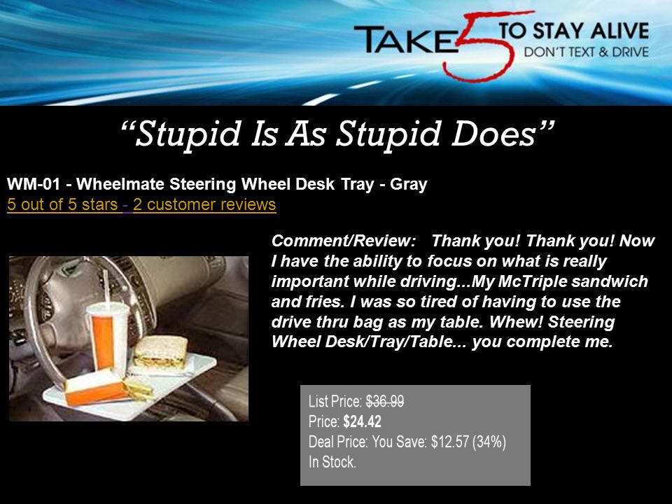 WM-01 - Wheelmate Steering Wheel Desk Tray - Gray 5 out of 5 stars 5 out of 5 stars - 2 customer reviews2 customer reviews Comment/Review: Thank you!