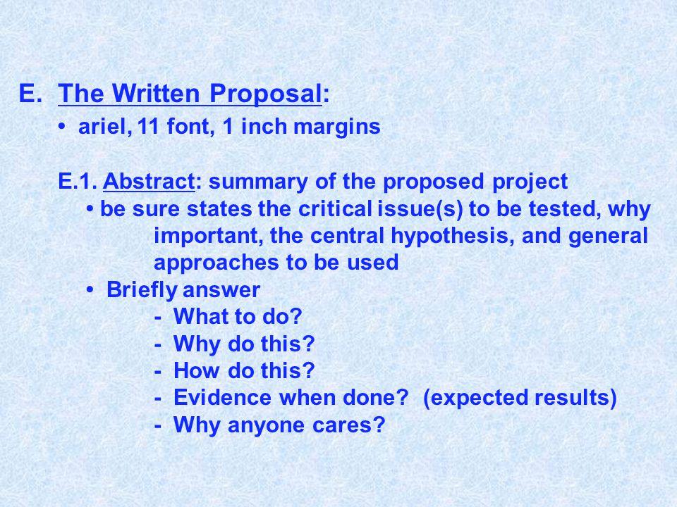 E.The Written Proposal: ariel, 11 font, 1 inch margins E.1.