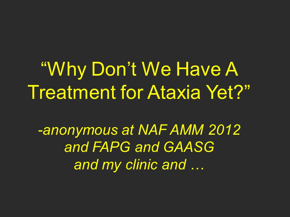 Why Don't We Have A Treatment for Ataxia Yet? -Chip Wilmot, MD, PhD Emory University