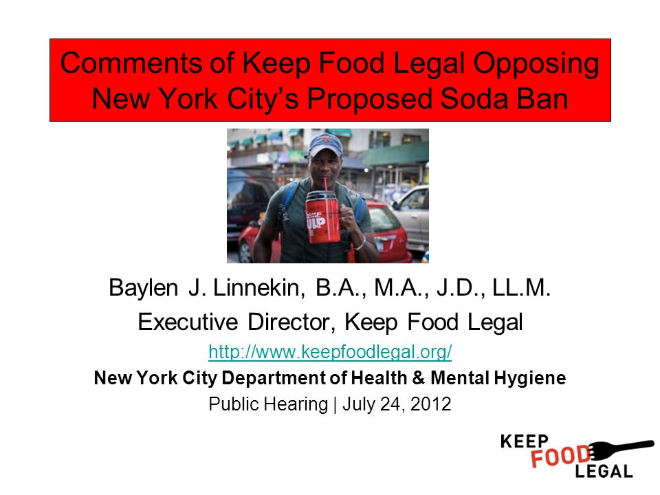 Comments of Keep Food Legal Opposing New York City's Proposed Soda Ban Baylen J.